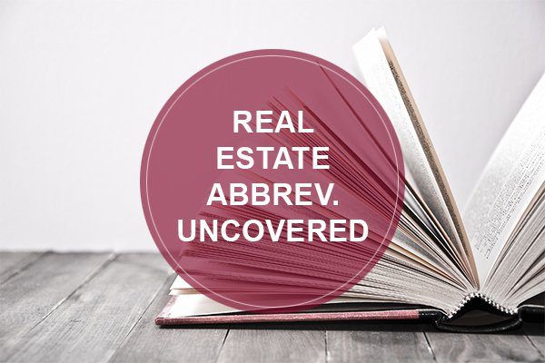Have you ever come across a real estate ad with abbreviations and wondered what they meant? With so much information available, sometimes agents might list details of a property using some of the common Real Estate abbreviations (now if you're not a real